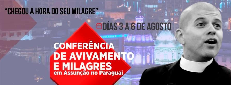 CONFERENCIA DE AVIVAMENTO E MILAGRES EM ASSUNÇÃO NO PARAQUAI