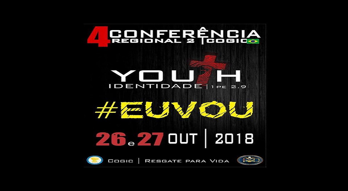4ª Conferência da Juventude da Segunda Regional da COGIC no BRASIL
